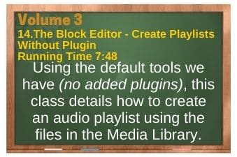 plr4wp Vol 3 Video 14 The Block Editor - Create Playlists Without Plugin
