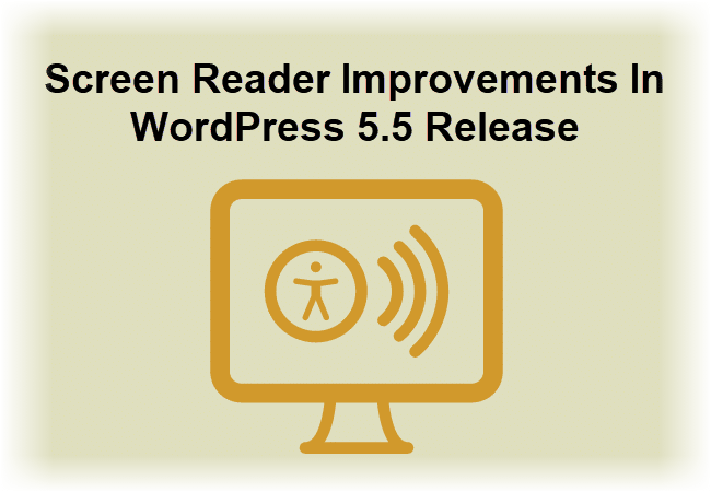 The Cosmetic Changes In WordPress 5.5 Release and the improvements for screen readers
