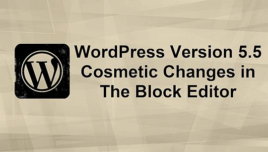 PLR4WP WordPress 5.5 Update on cosmetic changes to the Blocks and Block Editor