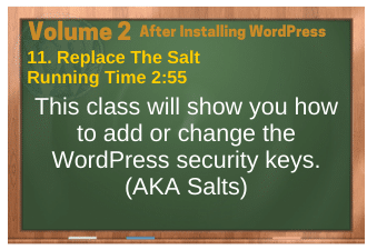 After Installing WordPress video 11. Replace The Salt