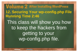 After Installing WordPress video 12. Securing Your wp-config.php File