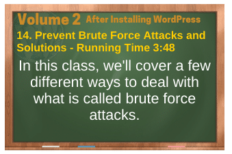 After Installing WordPress video 14. Prevent Brute Force Attacks and Solutions