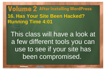 After Installing WordPress video 16. Has Your Site Been Hacked