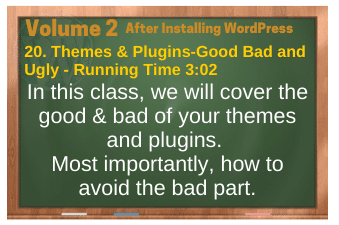 After Installing WordPress video 20. Themes & Plugins-Good Bad and Ugly