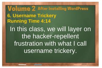 After Installing WordPress video 6. Username Trickery
