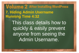 After Installing WordPress video 7. Hiding Admin Username