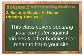 Before Installing WordPress video 2. Security Begins At Home